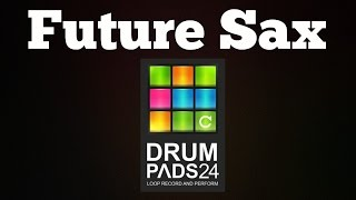Drum Pads 24 | Future Sax
