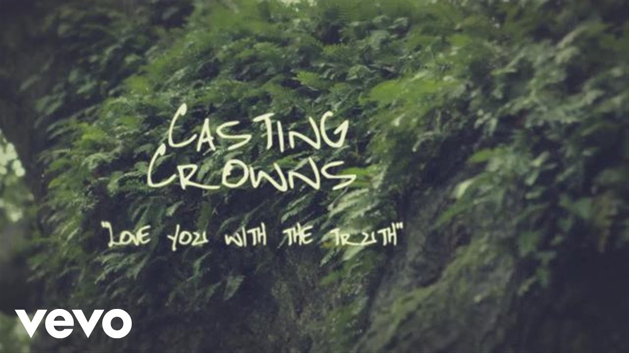 Download Casting Crowns - Love You With the Truth (Official Lyric Video)