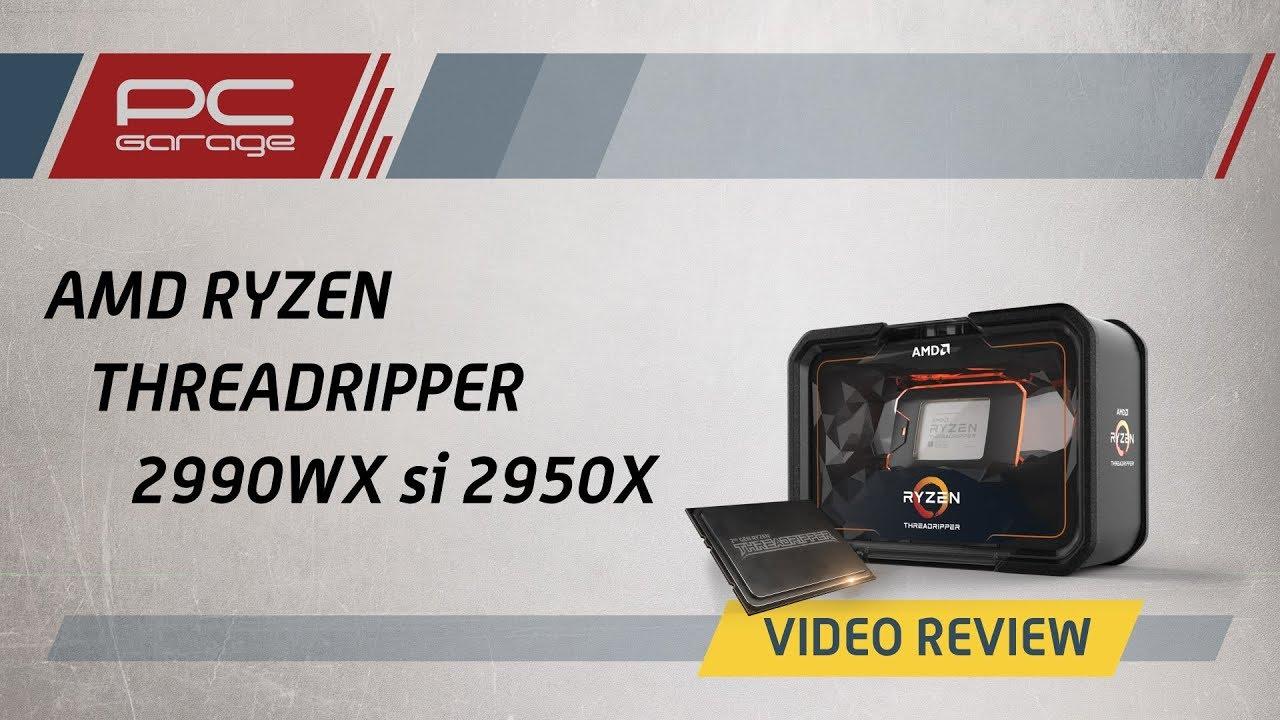 PC Garage - Video Review AMD Ryzen Threadripper 2990WX si 2950X