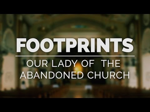 Footprints 5: Our Lady of the Abandoned Church