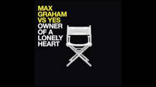 Max Graham VS YES - Owner of a lonely Heart