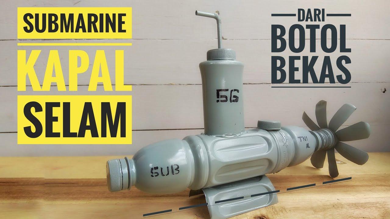 How To Make Submarine From Plastic Bottle Kapal Selam Dari Botol Bekas Youtube