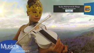Nuba Mahamerak Wage Song - Dinusha Dissanayake