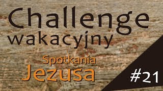 #ChallengeWakacyjny | Wyzwanie #21