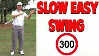 How To Get A Slow Easy Swing