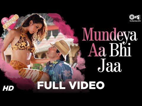 Mundeya Aa Bhi Ja Full Video - Shaadi Se Pehle | Mallika Sherawat, Akshaye Khanna | Sunidhi Chauhan