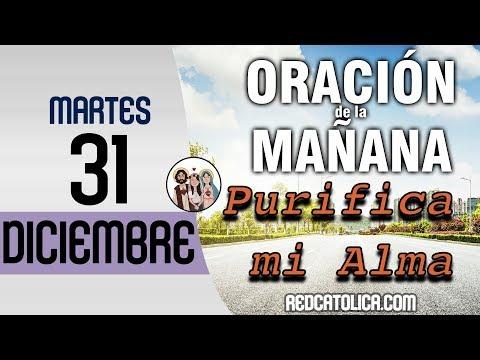 Oracion De La Mañana Catolica Martes 31 De Diciembre Salmo
