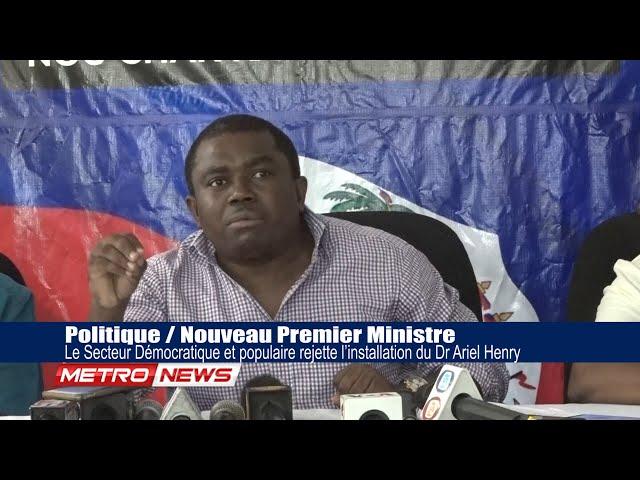 Le Secteur Démocratique et populaire rejette l'installation du Dr Ariel Henry comme Premier Ministre