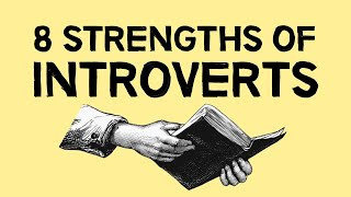 8 Strengths Of Introverts