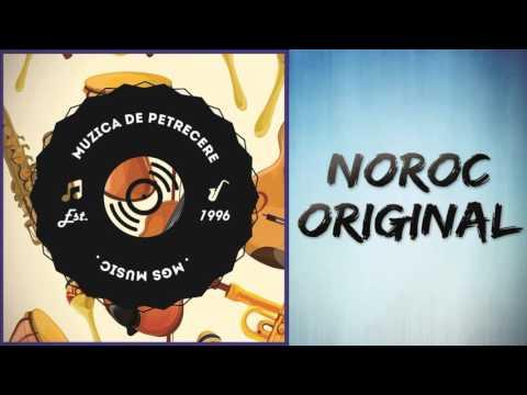NOROC ORIGINAL - Sarba cu Noroc (muzica de petrecere)