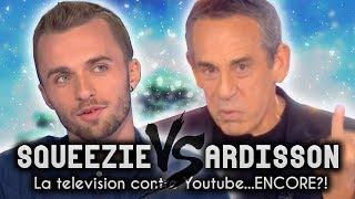 SQUEEZIE/ARDISSON: La Tv VS Youtube... ENCORE ?!