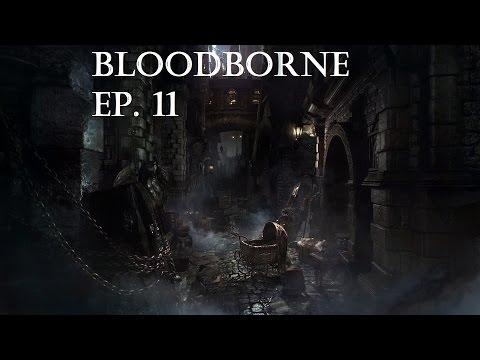 Bloodborne -Ep.11 -Aventuras con la ametralladora Gatling