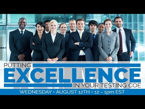 Putting Excellence In Your Testing CoE!