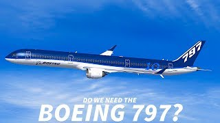 Do We NEED The BOEING 797?
