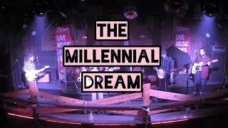 The Millennial Dream | Live at the Roxy