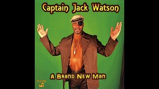Captain Jack Watson   I'm In Love With The Woman Other Women Talk Aabout
