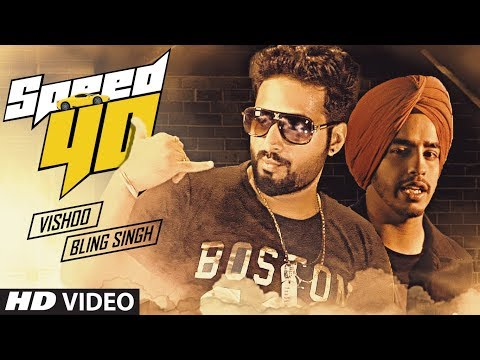 Speed 40 Full Mp3 Video Song - VIshoo, Bling Singh