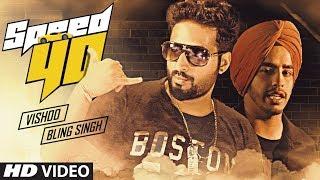 New Punjabi Songs 2017 | VIshoo, Bling Singh: Speed 40 (Full Song) | Lovees | Latest Punjabi Songs