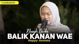 Download BALIK KANAN WAE - Happy Asmara (Cover by Nungki Dwika ft Galang) #Lirik