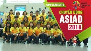 ĐT nữ Việt Nam đã có mặt tại Palembang, sẵn sàng cho ngày tranh tài | VFF Channel