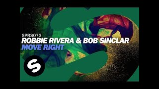 Robbie Rivera & Bob Sinclar - Move Right (Radio Edit)