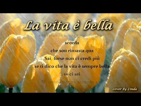 La vita è bella (Beautiful that way). Testo di Roberto Benigni. Musica: Nicola Piovani.