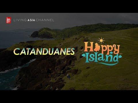 CELEBRATIONS: CATANDUANES HAPPY ISLAND | Living Asia Channel (HD)