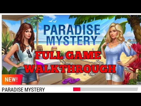 Paradise Mystery FULL Game Chapter 1 2 3 4 5 6 7 8 9 Walkthrough