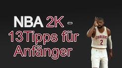 NBA 2K Tipps für Anfänger – 13 Dinge die du beachten musst, um erfolgreich in NBA 2K zu sein