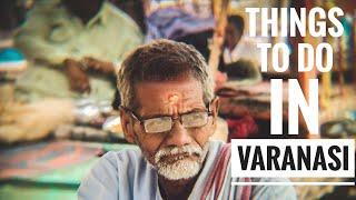 Things to do in Varanasi - A Varanasi Travel Guide.