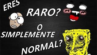 ¿Que tan raro eres?| Video test