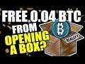 Earn FREE 0.04 BTC from opening a box? Really??