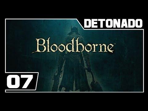 BLOODBORNE - Detonado - Parte #7 - Boss FERA SEDENTA DE SANGUE - Dublado PT-BR