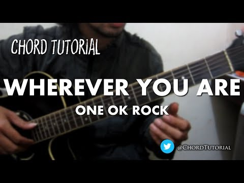 Wherever You Are - One OK Rock (CHORD)