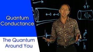 Quantum conductance: The Quantum Around You. Ep 7