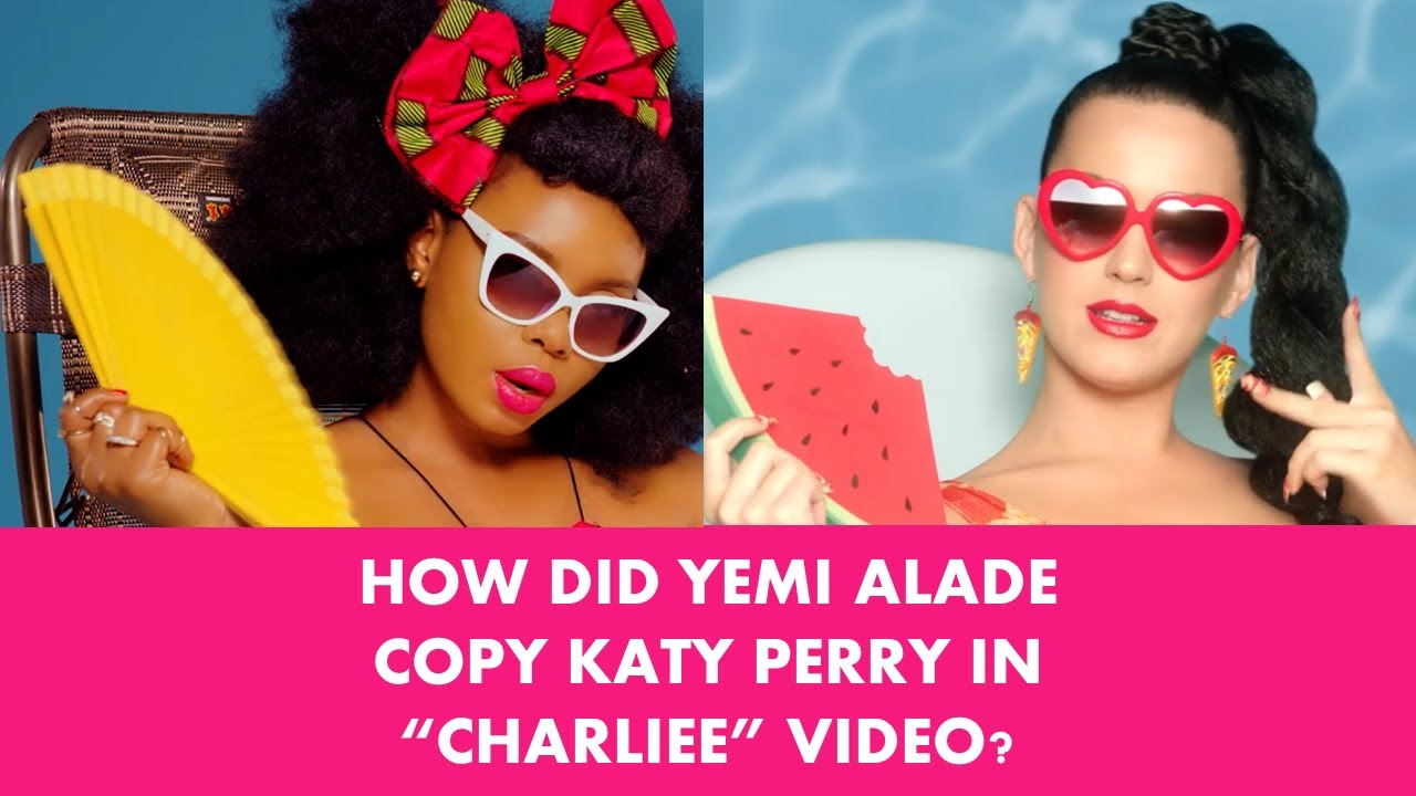 """Download How Did Yemi Alade Copy Katy Perry In """"Charliee"""" Video?"""