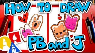 How To Draw Funny Peanut Butter And Jelly