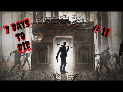 The Most Exciting Youtube video! | 7 Days to Die - Part 11