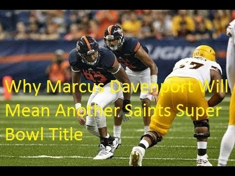 Why Marcus Davenport Will Win Saints Another Super Bowl