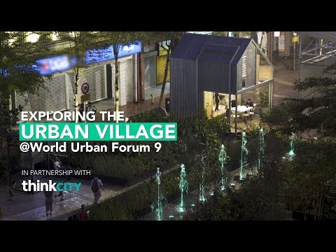 Exploring the Urban Village @ World Urban Forum 9