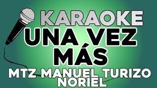 Una Vez Más - Mtz Manuel Turizo, Noriel  Con