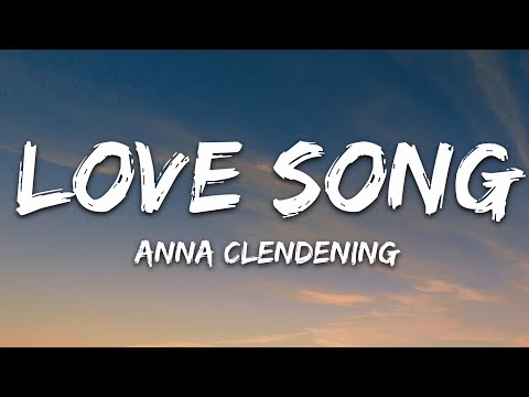 Anna Clendening - Love Song