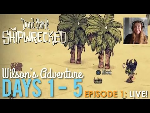 Ep. 1, Don't Starve Shipwrecked Days 1 to 5 - LIVE!
