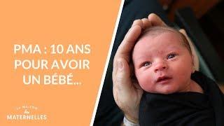 PMA : 10 ans pour avoir un bébé... - La Maison des Maternelles #LMDM