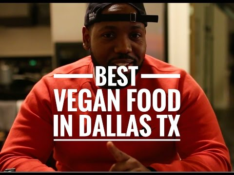 Best Vegan Food In Dallas TX