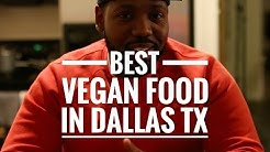 Best Vegan Food In Dallas TX
