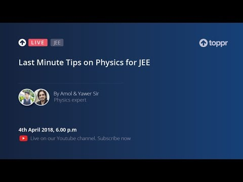 TopprLive: Last Minute Tips on Physics for JEE