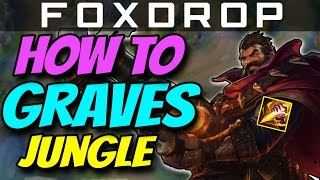 How to Play GRAVES JUNGLE - How to Carry #28 - League of Legends