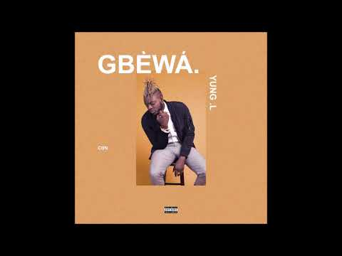 YUNG L - GBEWA - OFFICIAL AUDIO