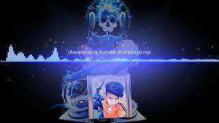 Chavnpras DJ sandal mix DJ Rishabh in sivpuri